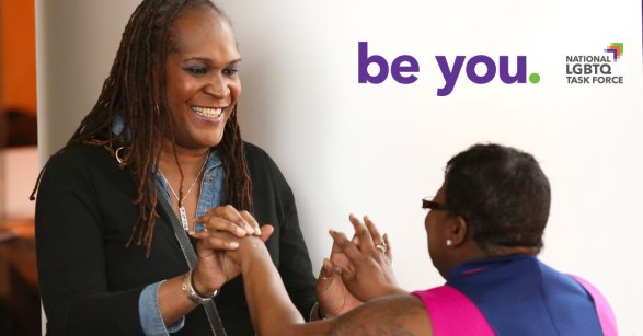 be you. The National LGBTQ Task Force